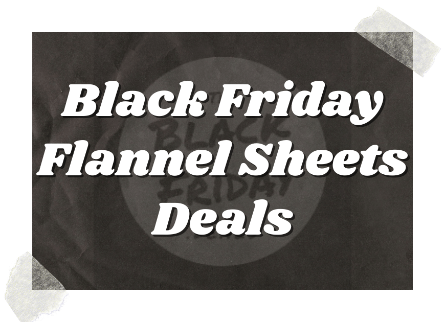 Black Friday Flannel Sheets Deals