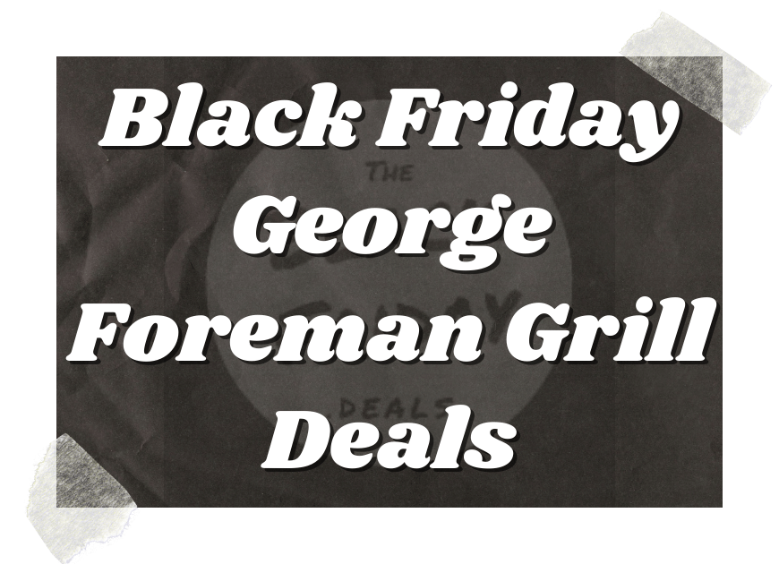 Black Friday George Foreman Grill Deals