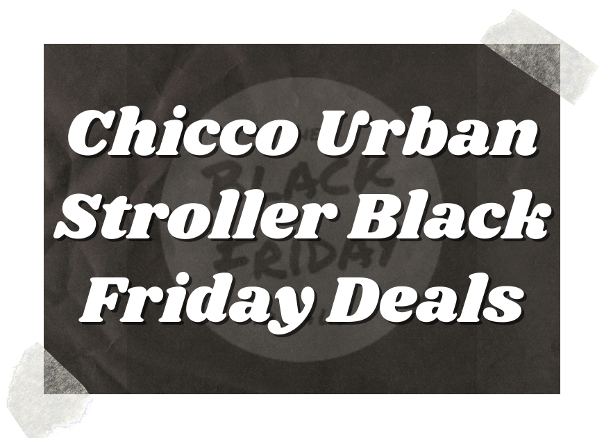 Chicco Urban Stroller Black Friday Deals