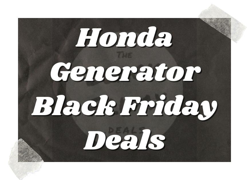 Honda Generator Black Friday Deals