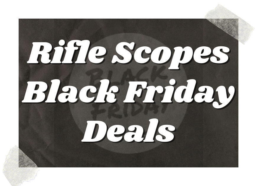 Rifle Scopes Black Friday Deals