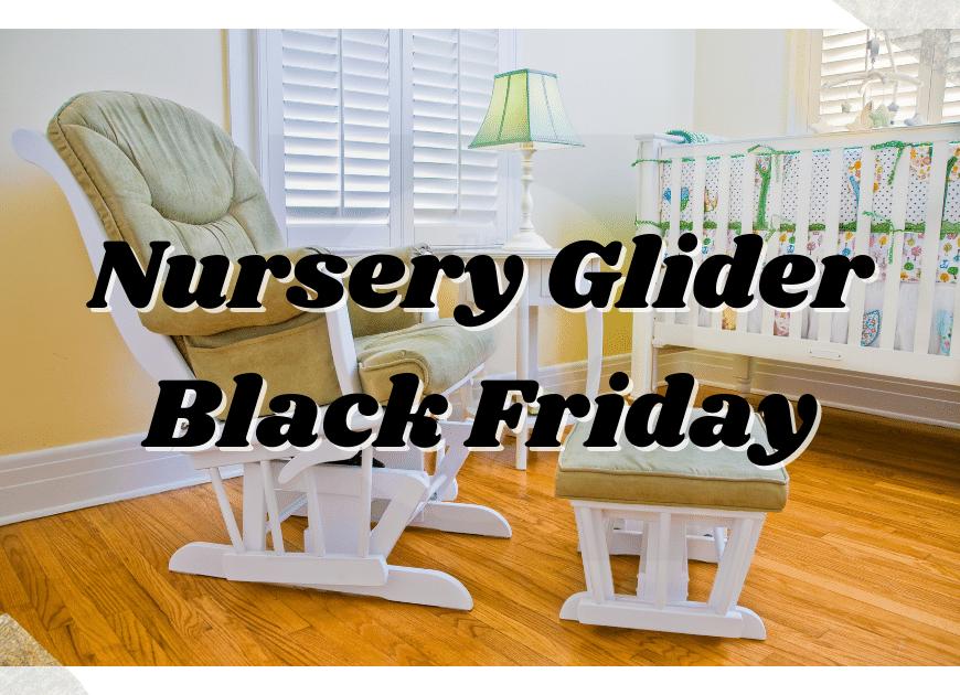 Nursery Glider Black Friday