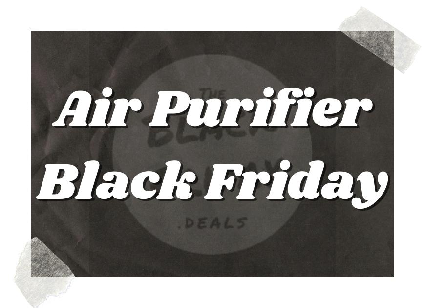 Best Black Friday Air Purifier Deals